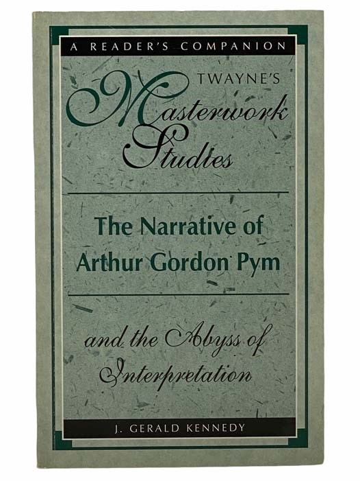 Image for The Narrative of Arthur Gordon Pym and the Abyss of Interpretation: A Reader's Companion (Twayne's Masterwork Studies)