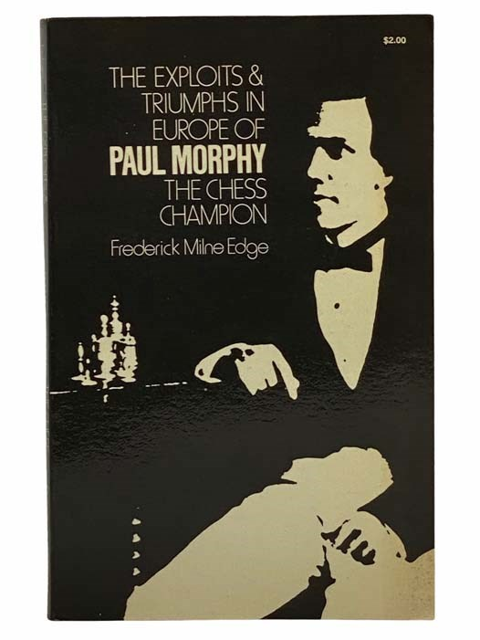 Image for The Exploits and Triumphs in Europe of Paul Morphy the Chess Champion