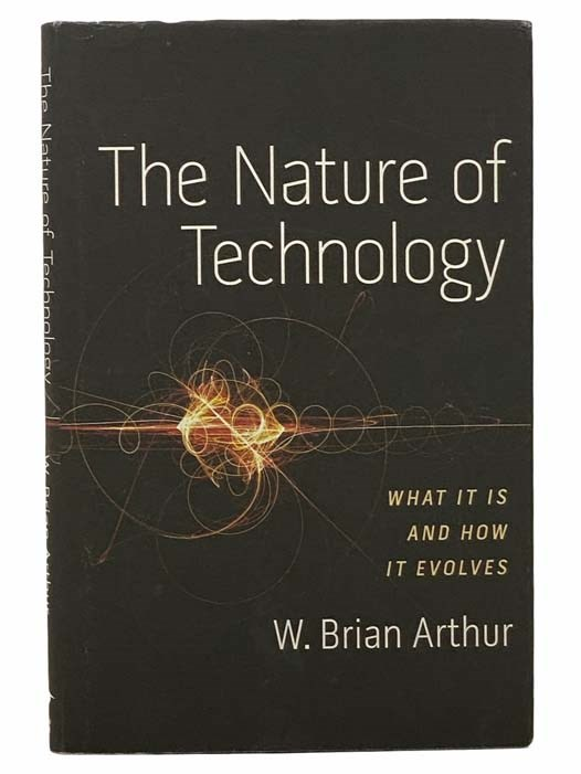 Image for The Nature of Technology: What It Is and How It Evolves