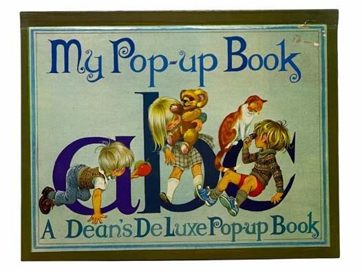 Image for My Pop-up Book A B C: A Dean's De Luxe Pop-up Book [ABC]