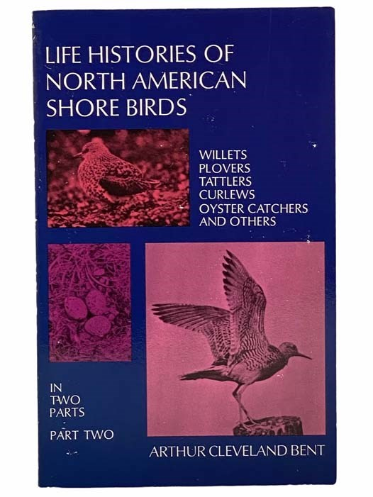 Image for Life Histories of North American Shore Birds, Part Two [2]: Willets, Plovers, Tattlers, Curlews, Oyster Catchers and Others (Dover Books on Birds)
