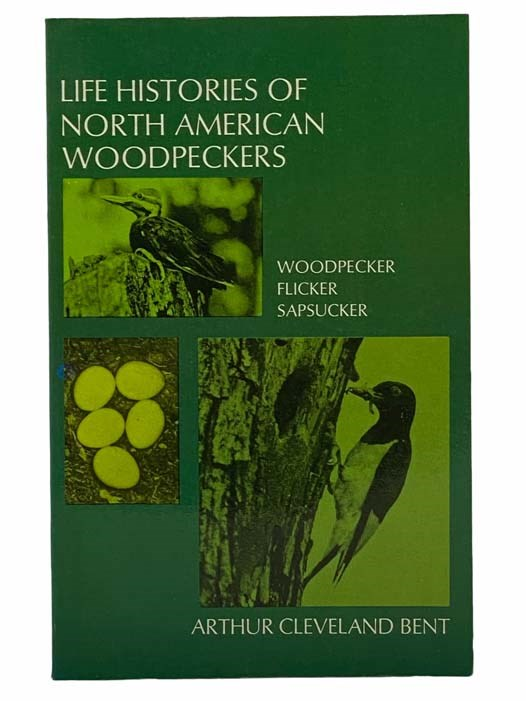 Image for Life Histories of North American Woodpeckers: Woodpecker; Flicker; Sapsucker (Dover Books on Birds)