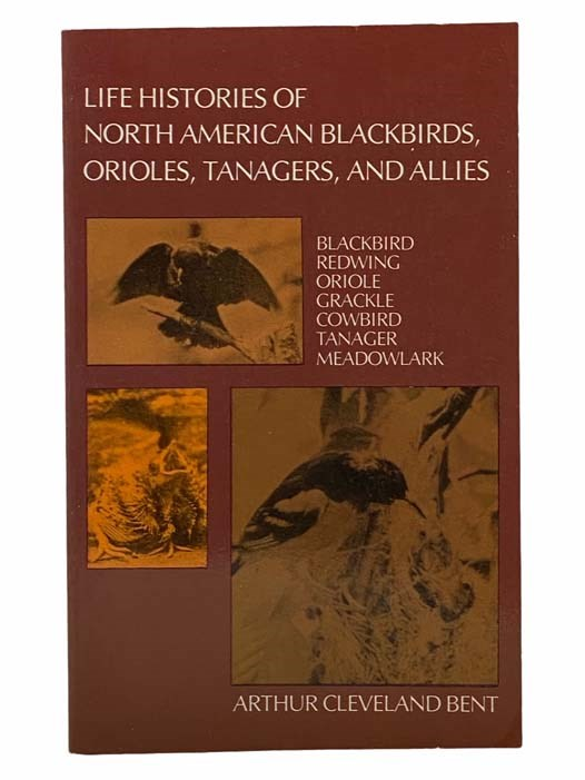 Image for Life Histories of North American Blackbirds, Orioles, Tanagers, and Their Allies: Blackbird, Redwing, Oriole, Grackle, Cowbird, Tanager, Meadowlark (Dover Books on Birds)