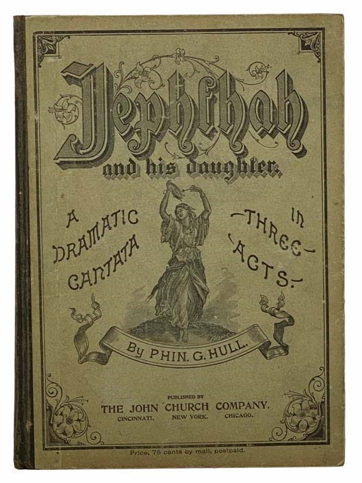 Image for Jephthah and His Daughter: A Dramatic Cantata in Three Acts