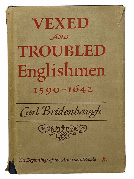Image for Vexed and Troubled Englishman 1590-1642: The Beginnings of the American People