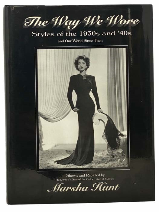 Image for The Way We Wore: Styles of the 1930s and '40s and Our World Since Then