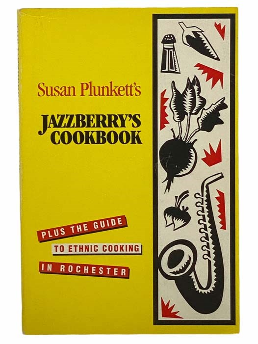 Image for Susan Plunkett's Jazzberry's Cookbook, Plus the Guide to Ethnic Cooking in Rochester