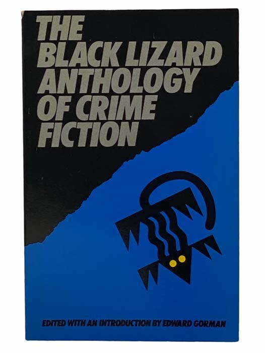 Image for Black Lizard Anthology of Crime Fiction: The Used; A Cold Foggy Day; Swamp Search; Take Care of Yourself; A Matter of Ethics; Tough; This World, Then the Fireworks; Soft Monkey; Yellow Gal; Sey 'Em Up Joe; Shut the Final Door; Death and the Dancing Shadow