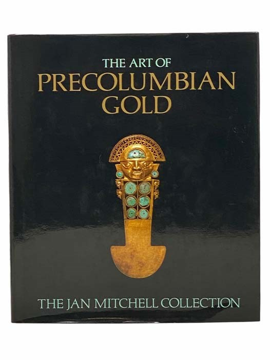 Image for The Art of Precolumbian Gold: The Jan Mitchell Collection