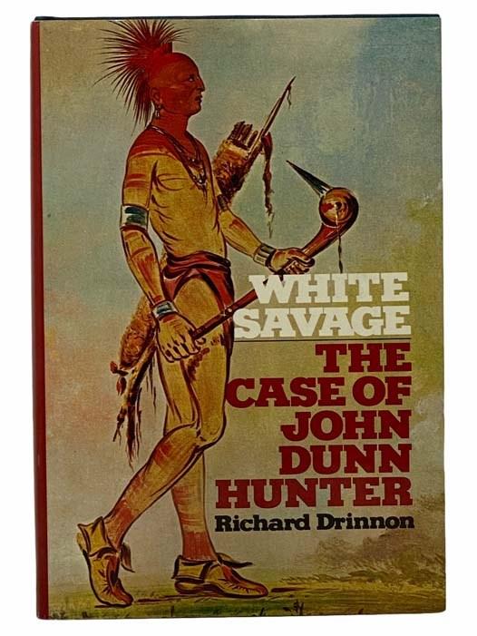 Image for White Savage: The Case of John Dunn Hunter