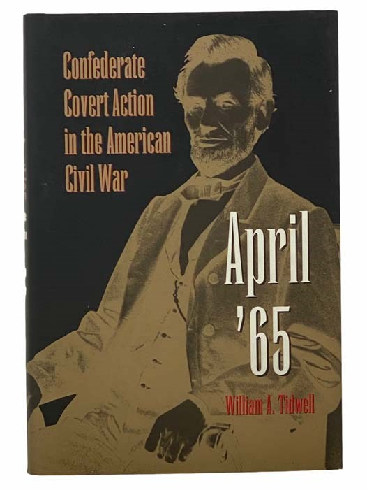 Image for April '65: Confederate Covert Action in the American Civil War