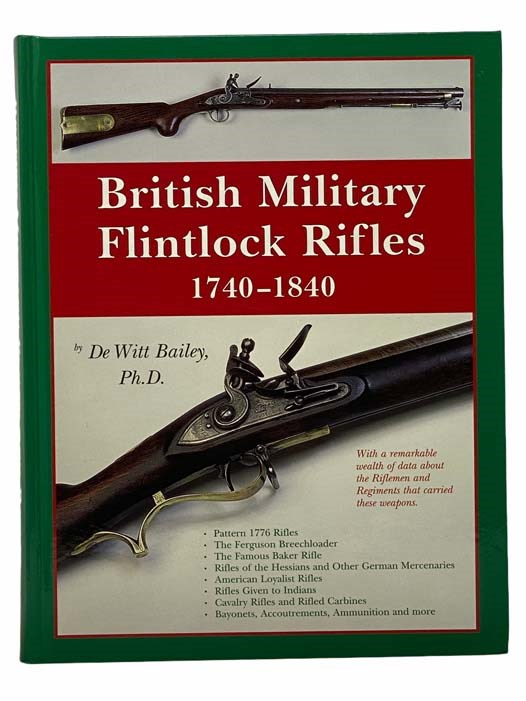 Image for British Military Flintlock Rifles, 1740-1840: With a Remarkable Wealth of Data about the Riflemen and Regiments that Carried These Weapons