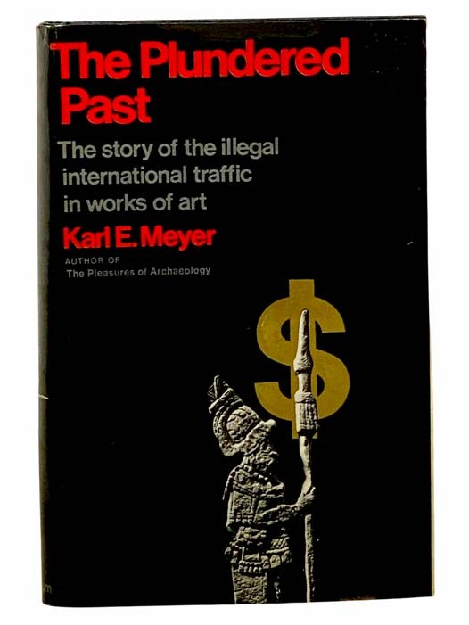 Image for The Plundered Past: The Story of the Illegal International Traffic in Works of Art