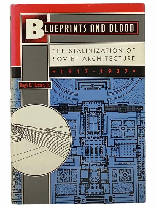 Image for Blueprints and Blood: The Staliniation of Soviet Architecture, 1917-1937