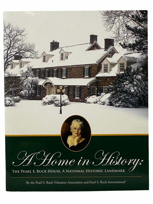 Image for A Home in History: The Pearl S. Buck House, a National Historic Landmark
