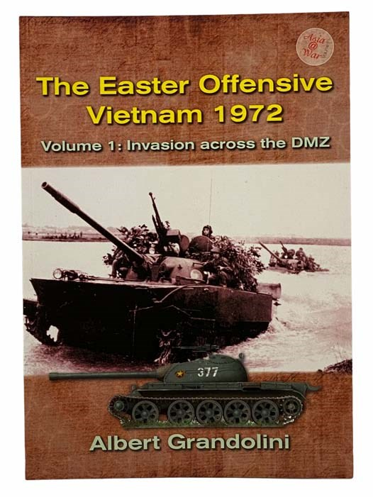 Image for The Easter Offensive Vietnam, 1972, Volume 1: Invasion across the DMZ (Asia @War)