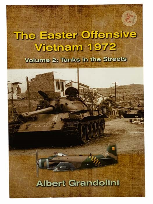 Image for The Easter Offensive Vietnam, 1972, Volume 2: Tanks in the Streets (Asia @War)