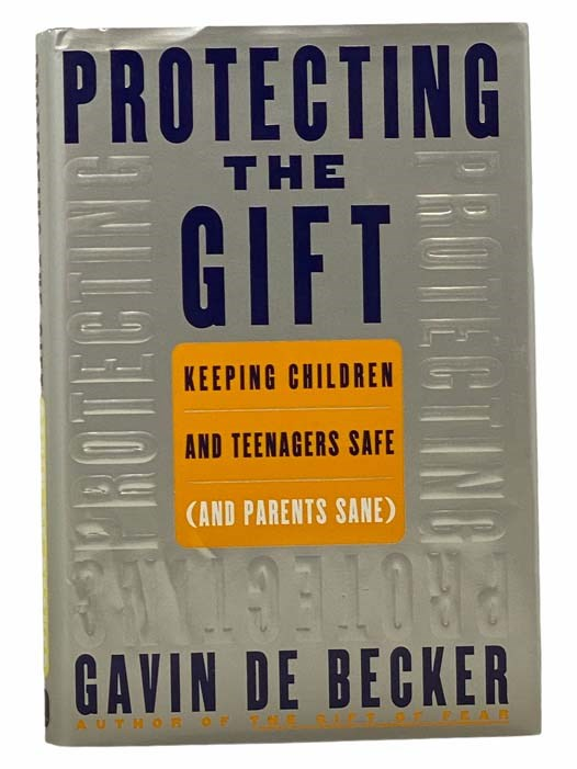 Image for Protecting the Gift: Keeping Children and Teenagers Safe