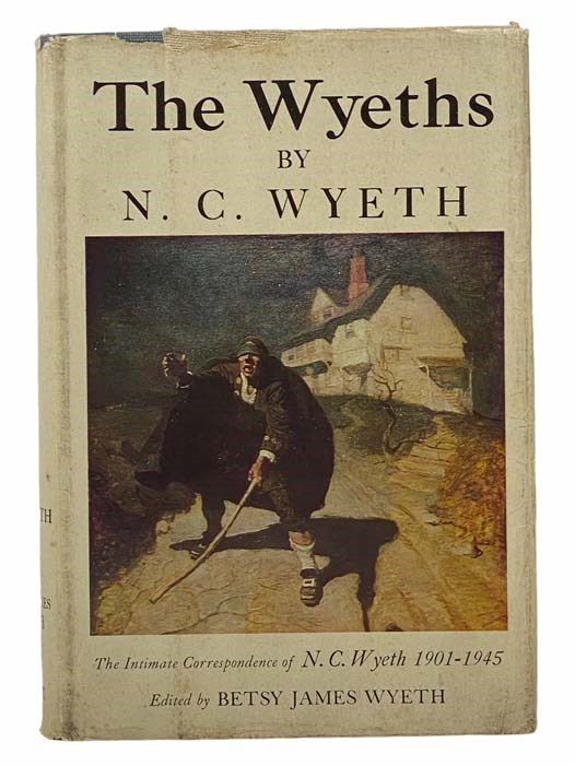 Image for The Wyeths: The Letters of N.C. Wyeth, 1901-1945