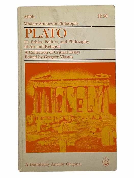 Image for Plato: A Collection of Critical Essays, II: Ethics, Politics, and Philosophy of Art and Religion (Modern Studies in Philosophy, AP 9b)