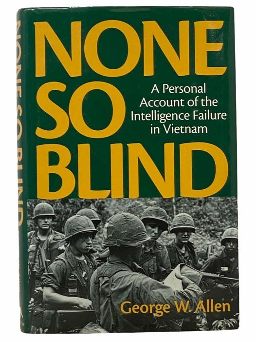 Image for None So Blind: A Personal Account of the Intelligence Failure in Vietnam