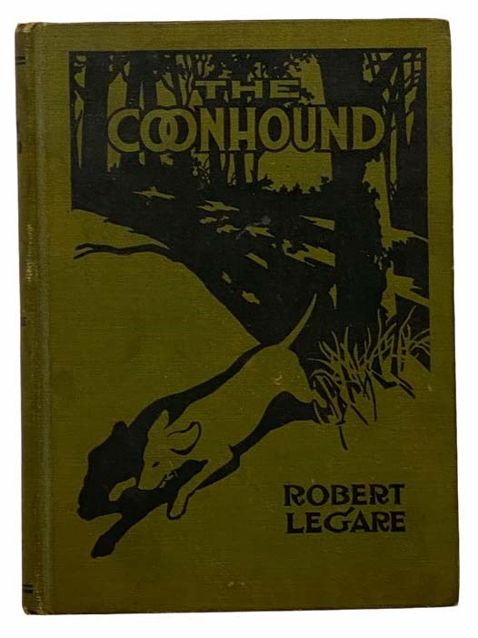 Image for The Coonhound: A Practical Treatise on Origin, Breeding, Training, Care and Hunting