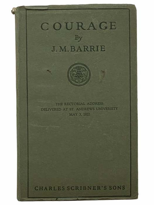 Image for Courage (The Rectorial Address Delivered at St. Andrews University, May 3, 1922)