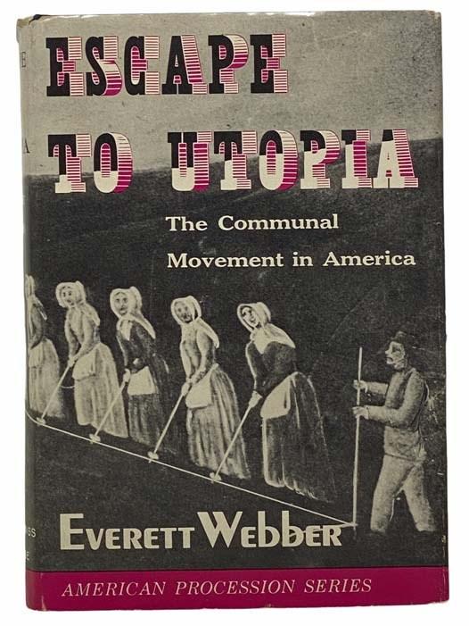Image for Escape to Utopia: The Communal Movement in America (American Procession Series)