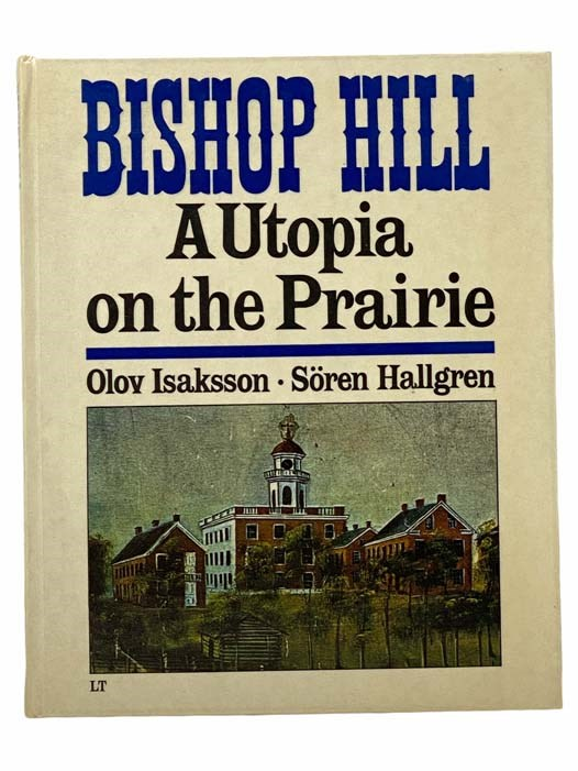 Image for Bishop Hill, Ill.: A Utopia on the Prairie / /Bishop Hill: Svensk Koloni pa Prarien [SWEDISH TEXT]