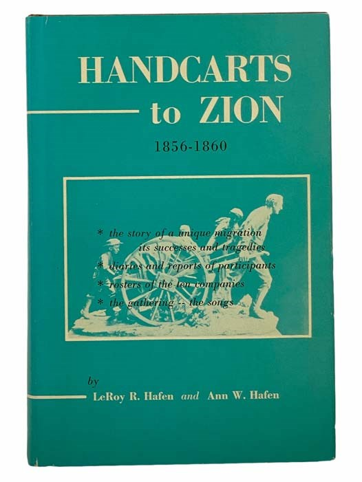 Image for Handcarts to Zion: The Story of Unique Western Migration, 1856-1860, with Contemporary Journals, Accounts, Reports; and Rosters of Members of the Ten Handcart Companies (Pioneers Edition)