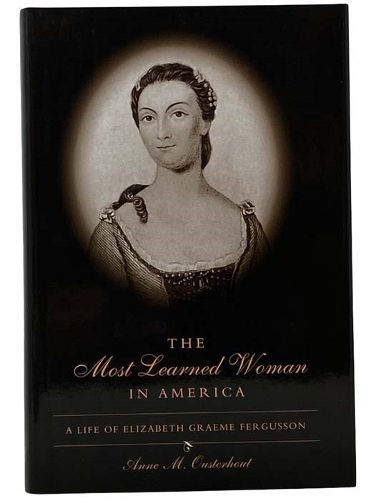 Image for The Most Learned Woman in America: A Life of Elizabeth Graeme Fergusson