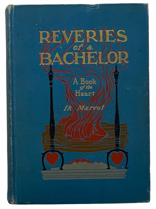 Image for Reveries of a Bachelor; or, A Book of the Heart