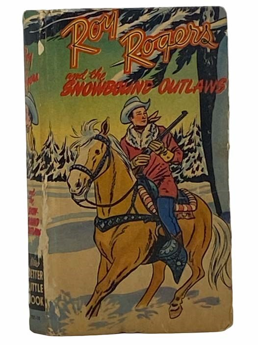 Image for Roy Rogers and the Snowbound Outlaws (New Better Little Book, 701-10)