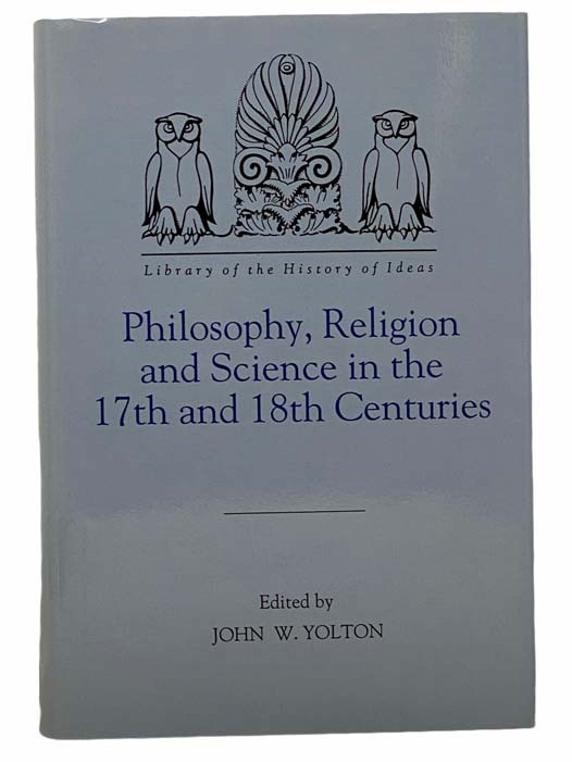 Image for Philosophy, Religion and Science in the 17th and 18th Centuries (Library of the History of Ideas, Volume II)