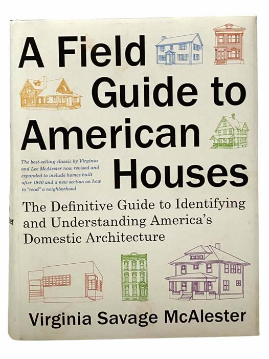 Image for A Field Guide to American Houses: The Definitive Guide to Identifying and Understanding America's Domestic Architecture