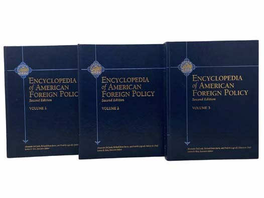 Image for Encyclopedia of American Foreign Policy, in Three Volumes: Volume 1: Chronology A - D; Volume 2: E- N; Volume 3: O - W and Index.