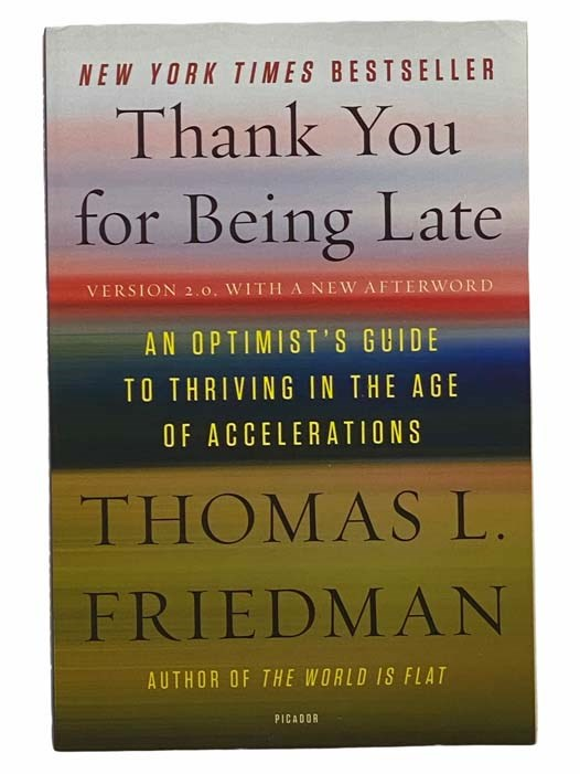 Image for Thank You for Being Late: An Optimist's Guide to Thriving in the Age of Accelerations