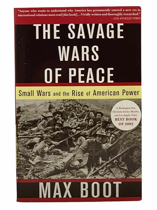 Image for The Savage Wars of Peace: Small Wars and the Rise of American Power