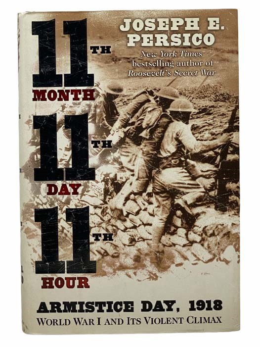 Image for 11th Month, 11th Day, 11th Hour: Armistice Day, 1918--World War I and Its Violent Climax