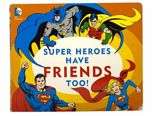 Image for Super Heroes Have Friends Too! (DC) [Superheroes]