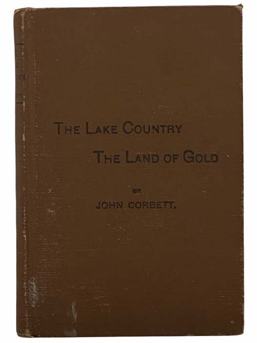 Image for The Lake Country. An Annal of Olden Days in Central New York. The Land of Gold.