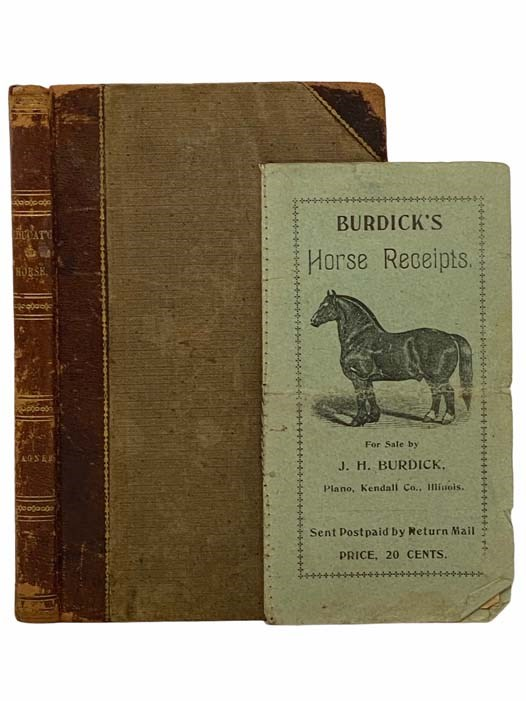 Image for The New System of Educating Horses: Including Instructions of Feeding, Watering, Etc. Also How Shoeing Should Be Done; with Simple Practical Treatment for Diseases. Illustrated. Including a Large Number of Valuable Recipes Not Before Published.