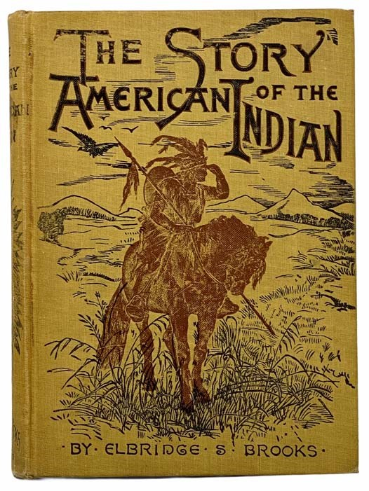 Image for The Story of the American Indian: His Origin, Development, Decline, and Destiny
