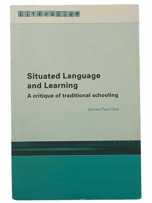 Image for Situated Language and Learning: A Critique of Traditional Schooling (Literacies)