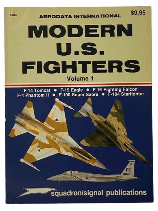 Image for Modern U.S. Fighters, Volume 1: F-14 Tomcat, F-15 Eagle, F-16 Fighting Falcon, F-4 Phantom II, F-100 Super Sabre, F-104 Starfighter (Aerodata International)
