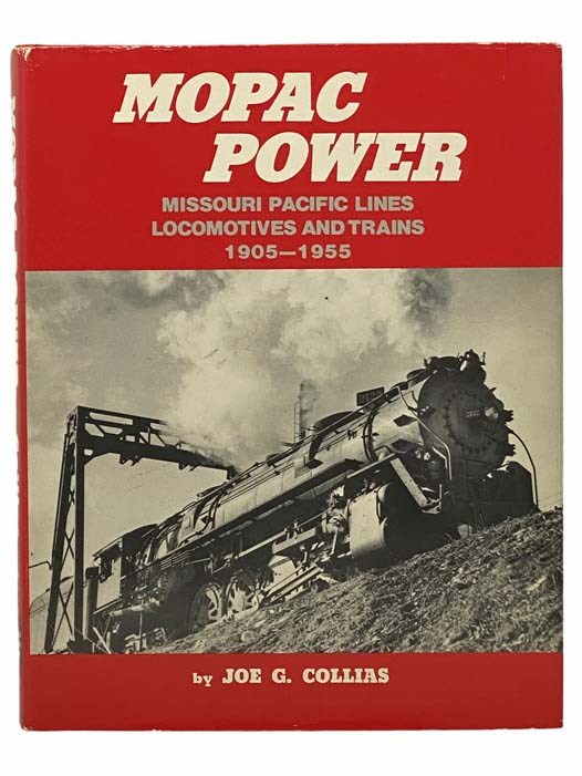 Image for Mopac Power: Missouri Pacific Lines, Locomotives and Trains, 1905-1955