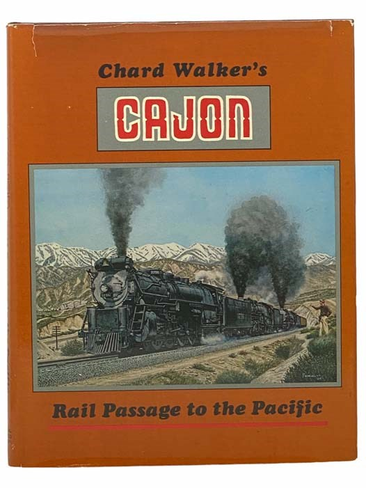 Image for Chard Walker's Cajon: Rail Passage to the Pacific