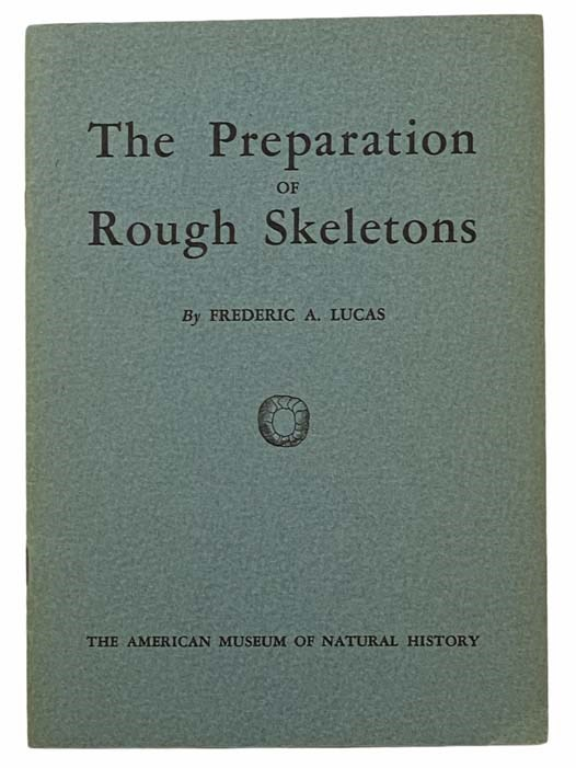 Image for The Preparation of Rough Skeletons (Man and Nature Publications, 59)