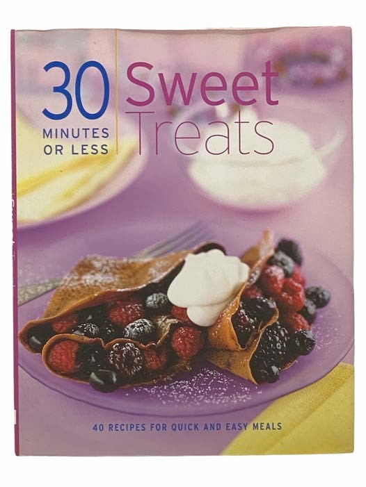 Image for 30 Minutes or Less Sweet Treats