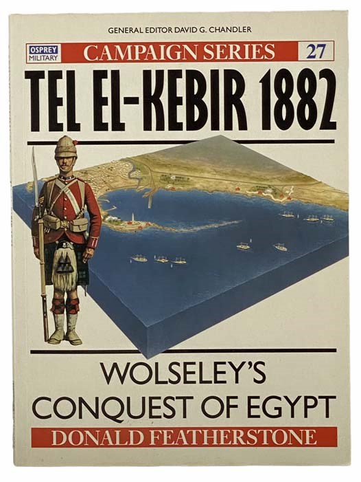 Image for Tel El-Kebir, 1882: Wolseley's Conquest of Egypt (Campaign Series, No. 27)